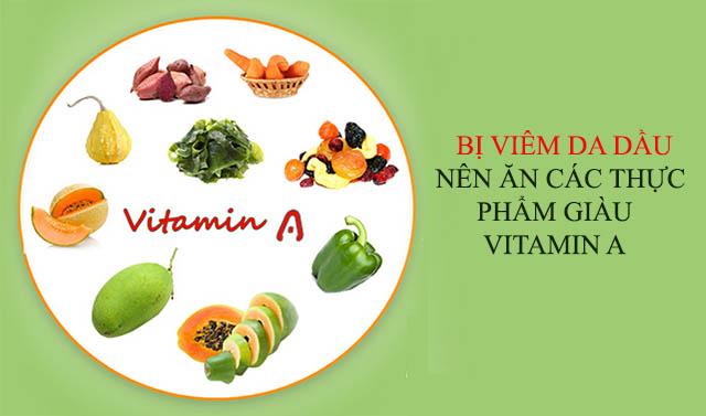 Thực phẩm giàu vitamin A tốt cho người bị viêm da dầu