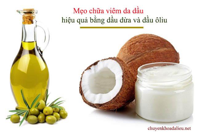 Dùng dầu dừa và dầu ôliu là cách chữa viêm da dầu đơn giản, hiệu quả