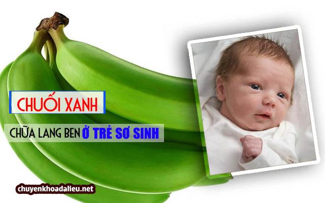 chữa lang ben ở trẻ sơ sinh bằng chuối xanh