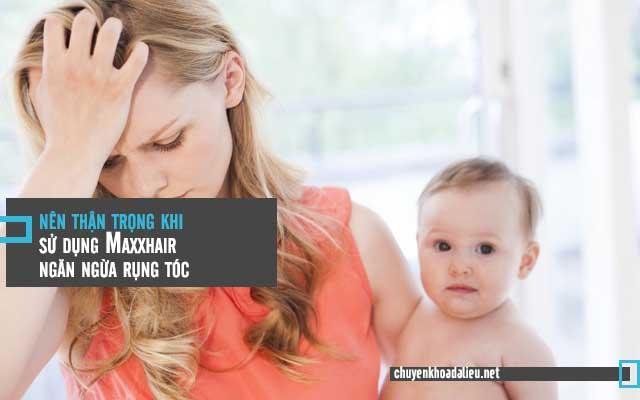 Maxxhair ngăn ngừa rụng tóc sau sinh