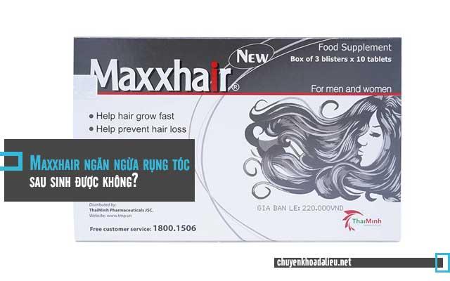 Maxxhair ngăn ngừa rụng tóc sau sinh được không