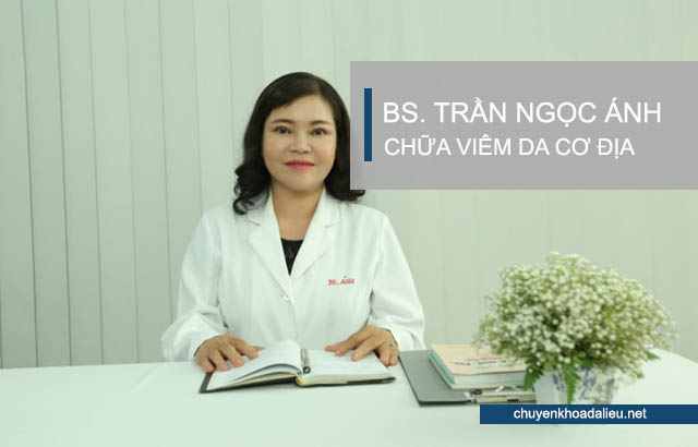 Chữa viêm da cơ địa tại phòng khám của bác sỹ Trần Ngọc Ánh