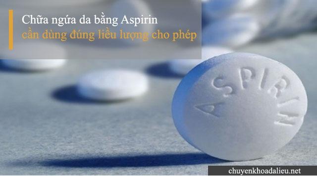 Aspirin là thuốc trị ngứa da có tác dụng giảm đau hiệu quả
