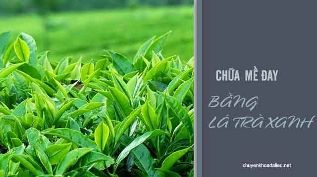 Chữa mề đay ở trẻ em bằng lá trà xanh