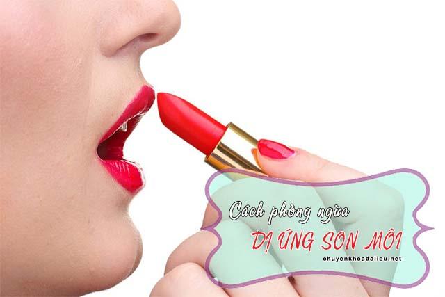 Một số cách phòng ngừa chứng dị ứng son môi