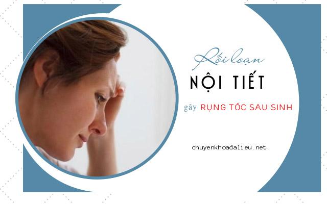 rối loạn nội tiết gây rụng tóc sau sinh