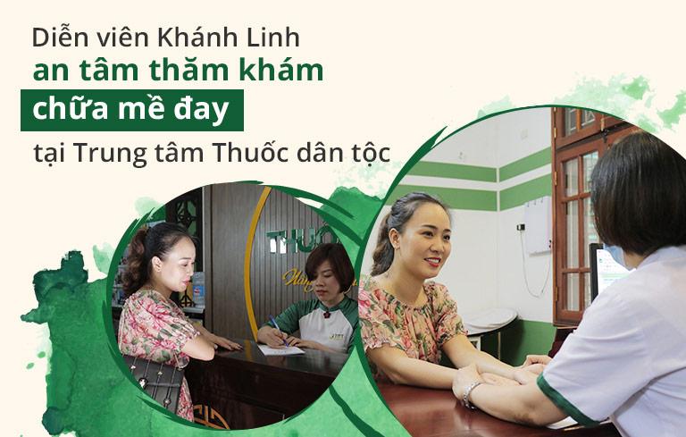 Diễn viên Khánh Linh tin tưởng trao sức khỏe của mình tại Trung tâm Thuốc dân tộc